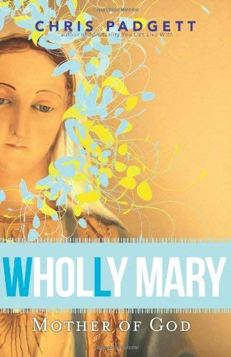 9780867169775: Wholly Mary: Mother of God