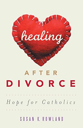 9780867169805: Healing After Divorce: Hope for Catholics