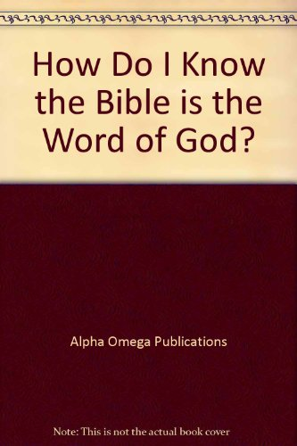 How Do I Know the Bible is the Word of God? (Lifepac Bible Study Grade 3, Unit 6): Grant, Iva