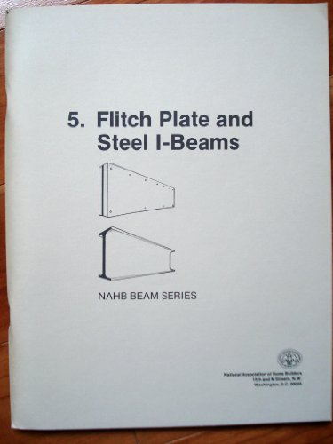 9780867181418: 5: Flitch Plate and Steel I-Beams (NAHB Beam Series)