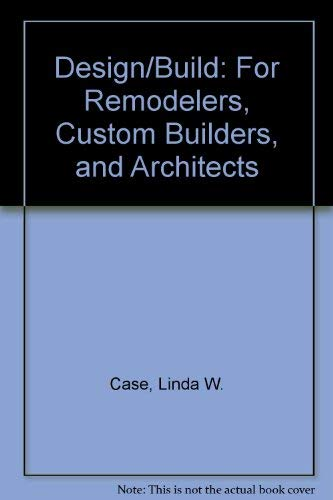 9780867183788: Design/Build: For Remodelers, Custom Builders, and Architects