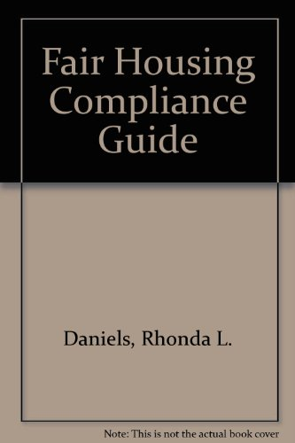 Fair Housing Compliance Guide: Daniels, Rhonda L.