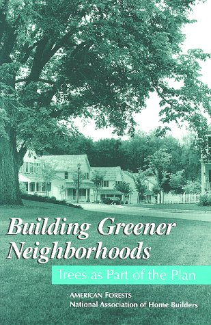 9780867184099: Building Greener Neighborhoods: Trees As Part of the Plan