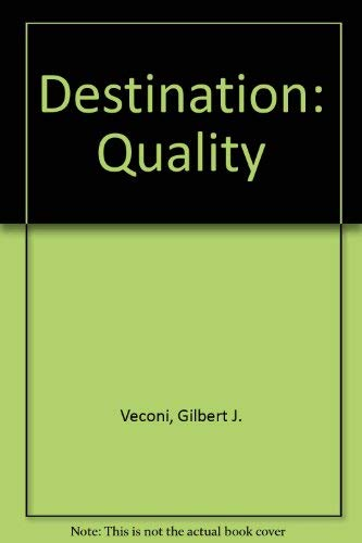 9780867184198: Destination: Quality : How Our Small-Volume Building Firm Used Tqm to Improve Our Business