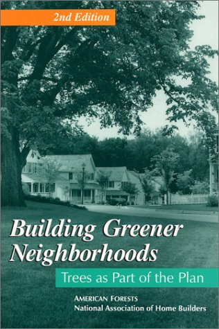 9780867184464: Building Greener Neighborhoods: Trees As Part of the Plan