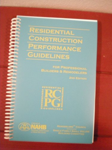 9780867184952: Residential Construction Performance Guidelines for Professional Builders & Remodelers (Residential Construction Performance Guidelines)