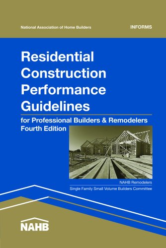 Residential Construction Performance Guidelines-Contractor Reference, 4th Edition: National ...