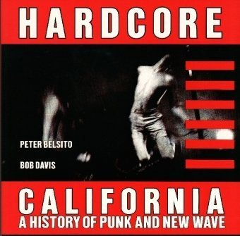 9780867193145: Hardcore California: A History of Punk and New Wave