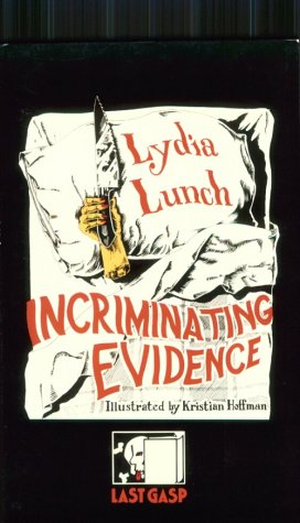 Incriminating Evidence: Lydia Lunch; illustrated