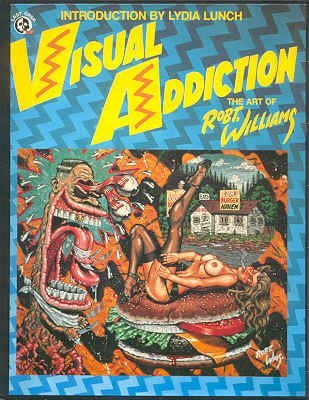 9780867193855: VISUAL ADDICTION : The Art of Robert Williams ( Signed )