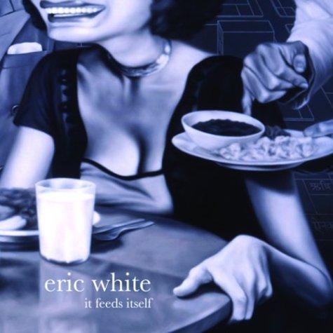 It Feeds Itself: Eric White