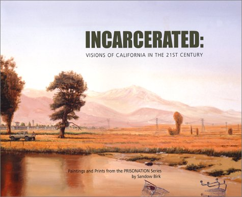9780867195347: Incarcerated: Visions of California in the 21st Century