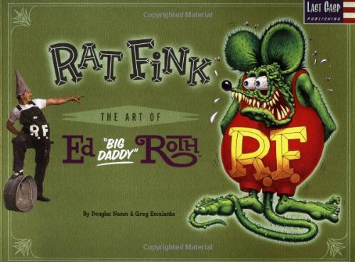 """9780867195446: Rat Fink: The Art of Ed """"Big Daddy"""" Roth"""