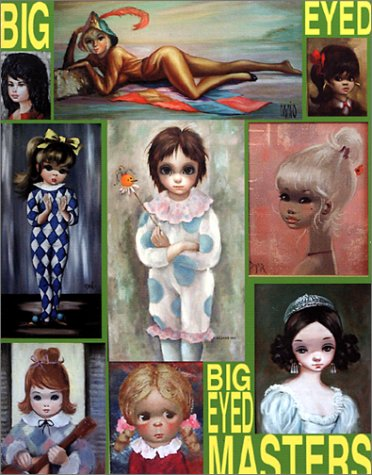 9780867195491: Big-Eyed Masters: The Big-Eyed Craze of the 1960s and the Artists Who Made It Happen