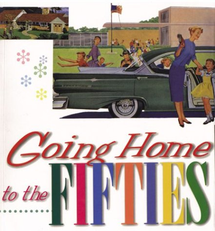 Going Home to the Fifties: Yenne, William