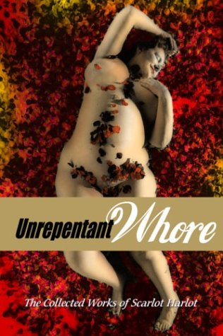 9780867195842: Unrepentant Whore: The Collected Works of Scarlot Harlot