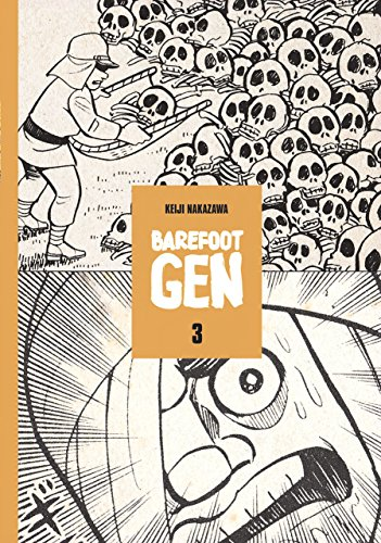 Barefoot Gen: A Cartoon Story of Hiroshima Vol. 3: Life After the Bomb v. 3