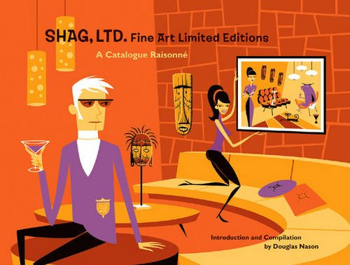 Shag, Ltd: Fine Art Limited Editions, A Catalogue Raisonne (0867196467) by Shag