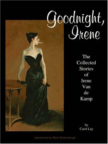 9780867196597: Goodnight, Irene: The Collected Stories of Irene Van De Kamp