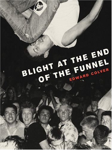 9780867196696: BLIGHT AT THE END OF THE FUNNEL H/C