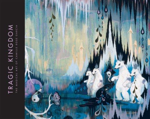 9780867196832: Tragic Kingdom: The Magical Art of Camille Rose Garcia