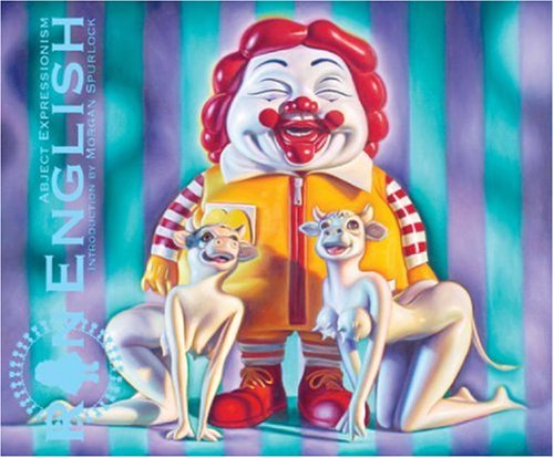 ABJECT EXPRESSIONISM: The Art of Ron English: English, Ron