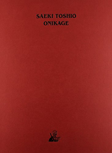 9780867197297: ONIKAGE ART OF TOSHIO SAEKI HC