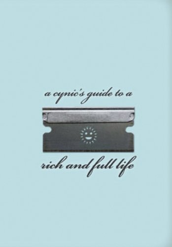 9780867197556: A Cynic's Guide to a Rich and Full Life