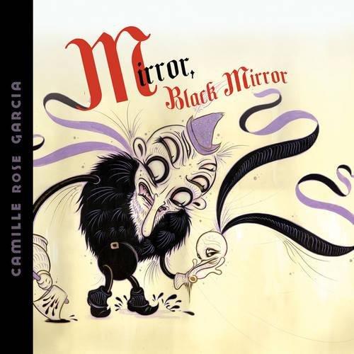 9780867197655: Mirror, Black Mirror: The Art of Camille Rose Garcia
