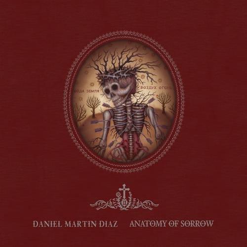 9780867197686: Anatomy of Sorrow: The Artwork of Daniel Martin Diaz