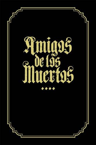 9780867197815: Amigos De Los Muertos: Friends of the Dead