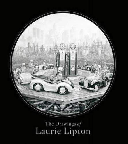 The Drawings of Laurie Lipton (SIGNED FIRST PRINTING): Lipton, Laurie with Mike McGee