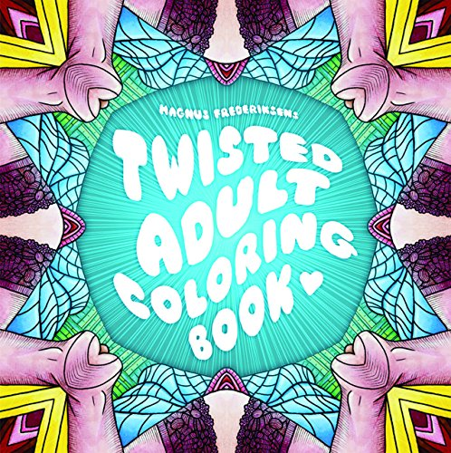 9780867198577: The Twisted Adult Coloring Book