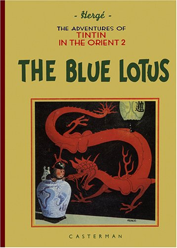 9780867199062: The Adventures of Tintin: The Blue Lotus (Adventures of Tintin (Hardcover))