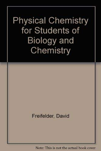 9780867200027: Physical Chemistry for Students of Biology and Chemistry