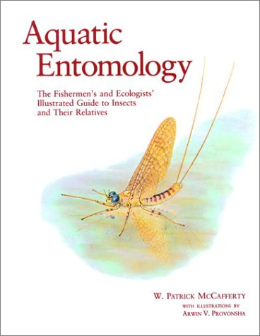 9780867200171: Aquatic Entomology: The Fisherman's and Ecologist's Illustrated Guide to Insects and Their Relatives: Fishermen's and Ecologists' Illustrated Guide to Insects and Their Relatives (Crosscurrents)