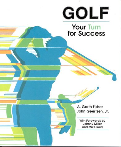 Golf: Your Turn for Success (The Jones: Garth Fisher