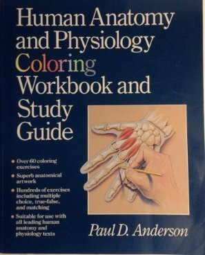 Human Anatomy and Physiology Coloring Workbook and: Paul D. Anderson
