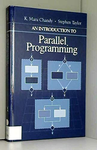 Introduction to Parallel Programming (Computer Science-Math Series) (9780867202083) by K. Mani Chandy; Stephen Taylor