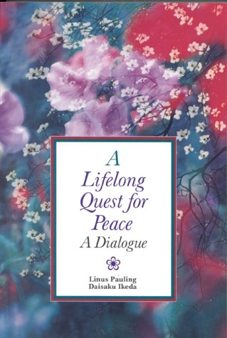 Lifelong Quest for Peace: Pauling, Linus, Ikeda,