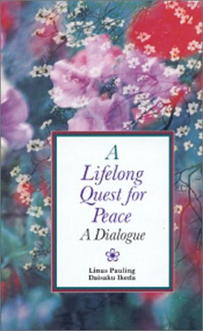 A Lifelong Quest for Peace: A Dialogue: Pauling, Linus; Ikeda,