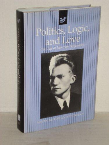 9780867202861: Politics, Logic, and Love: The Life of Jean Van Heijenoort
