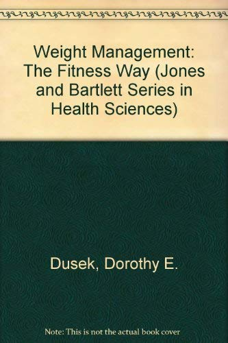 9780867204162: Weight Management: The Fitness Way : Exercise, Nutrition, Stress Control, Emotional Readiness