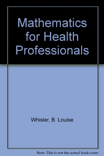 Mathematics for Health Professionals (The Jones and: Whisler, B. Louise,