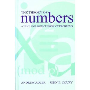 Theory of Numbers: A Text and Source Book of Problems: Adler, Andrew; Cloury, John E.