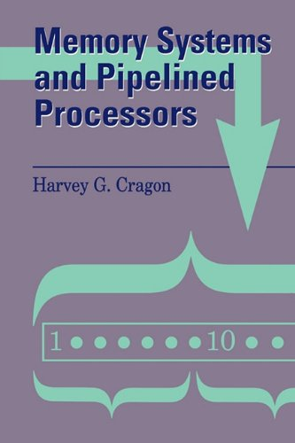 9780867204742: Memory Systems and Pipelined Processors (Jones and Bartlett Books in Computer Science)
