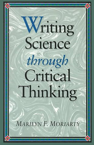 Writing Science through Critical Thinking (Jones and: Moriarty, Marilyn F.