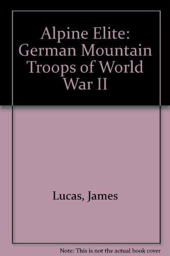 9780867205862: Alpine Elite: German Mountain Troops of World War II