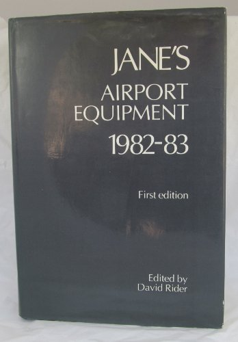 Jane's Airport Equipment 1982-83: Edited By Rider,