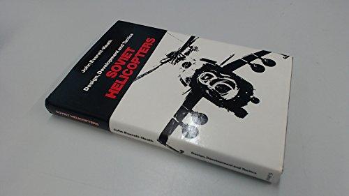 Soviet Helicopters: Design, Development and Tactics: Everett-Heath, John